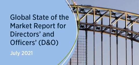 Global State of the Market Report for Directors' and Officers' (D&O)